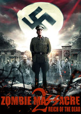 Search netflix Zombie Massacre 2: Reich of the Dead