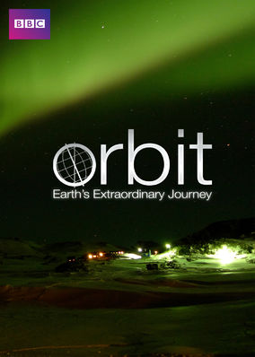 Orbit: Earth's Extraordinary Journey - Season 1