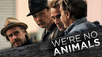 Netflix box art for We're No Animals