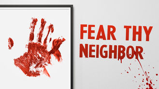 Netflix box art for Fear Thy Neighbor - Season 1
