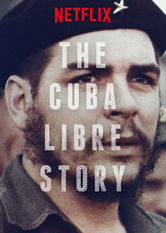 The Cuba Libre Story Netflix ZA (South Africa)