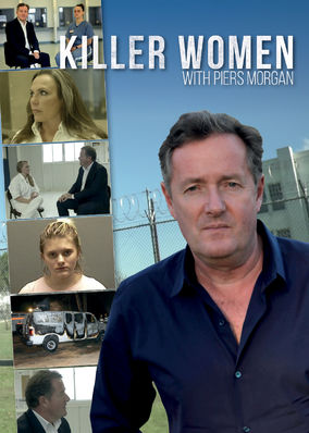 Killer Women with Piers Morgan - Season 1