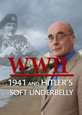 World War Two: Hitler's Soft Underbelly - Season 1