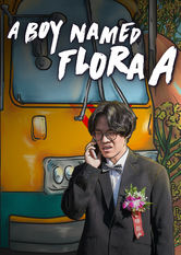 A Boy Name Flora A Netflix PH (Philippines)