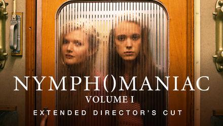 Nymphomaniac: The Director's Cut Volume I