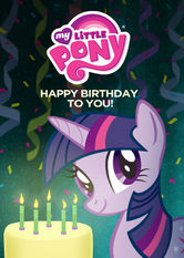My Little Pony: Happy Birthday to You! Netflix AR (Argentina)