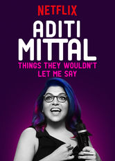 Aditi Mittal: Things They Wouldn't Let Me Say Netflix AU (Australia)