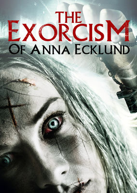 Exorcism of Anna Ecklund, The