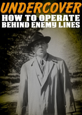 Undercover: How to Operate Behind Enemy...
