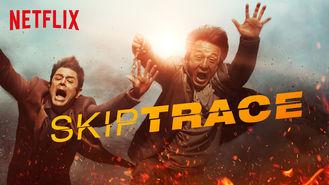Is Skiptrace on Netflix Japan?