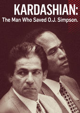 Kardashian: The Man Who Saved OJ Simpson Netflix AU (Australia)