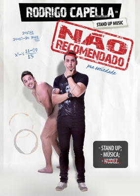Rodrigo Capella: Nao Recomendado Para a...