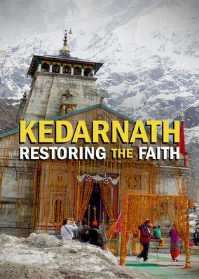 Kedarnath: Restoring the Faith