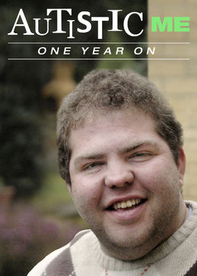 Autistic Me: One Year On, The